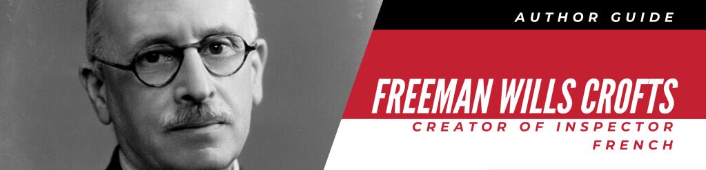 Author Guide: Freeman Wills Crofts