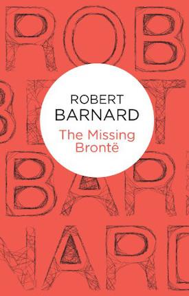 Cover for Robert Barnard's The Missing Brontë